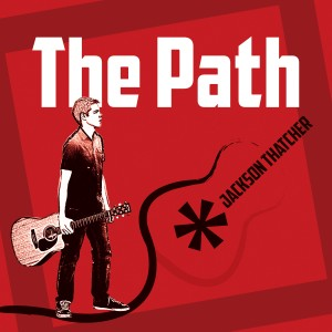 JacksonThatcher_ThePath_Cover300dpi